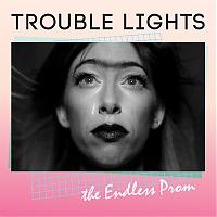 Album Review:  Trouble Lights - The Endless Prom